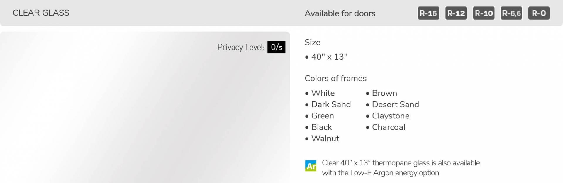 Clear glass, 40' x 13', available for doors: R-16, R-12, R-10, R-6.6, R-0